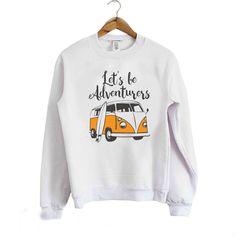 Lets Be Adventure Sweatshirt EL6F0
