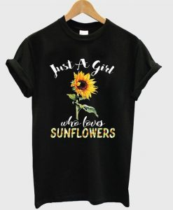 Who Loves Sunflowers T-shirt FD5F0