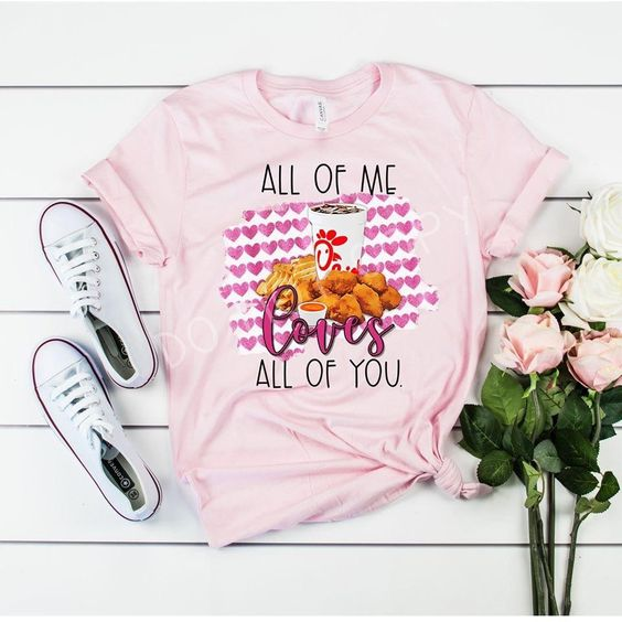 All of me loves all of you Tshirt LE10M0