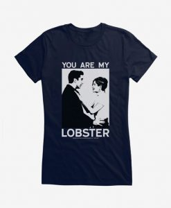You Are Lobster T-Shirt ND9A0