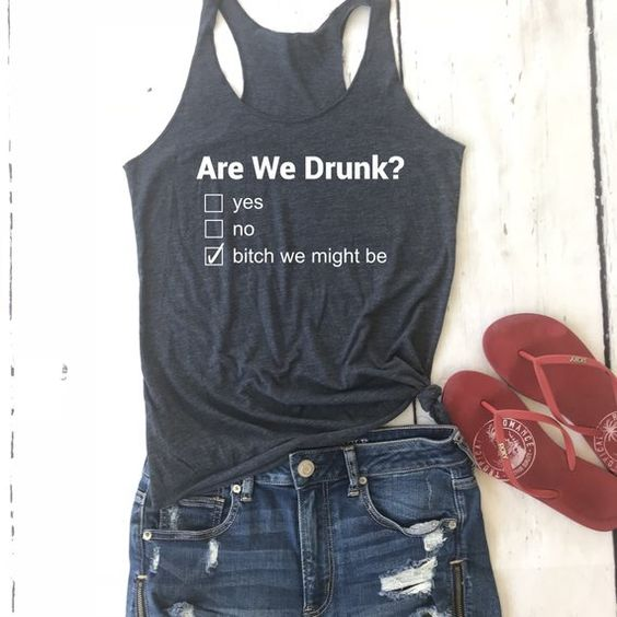 Are we drunk tanktop AL24JN0