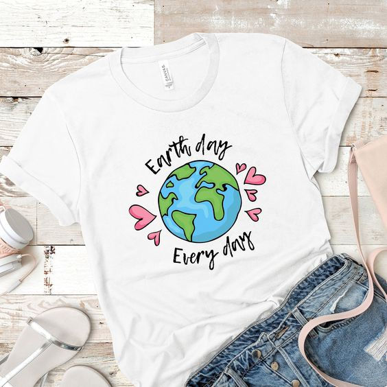 Earth day every day T Shirt AL16JL0