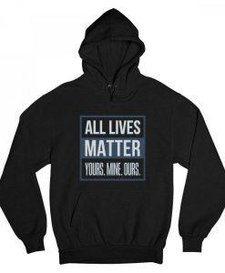 All Lives Matter Hoodie AL29AG0