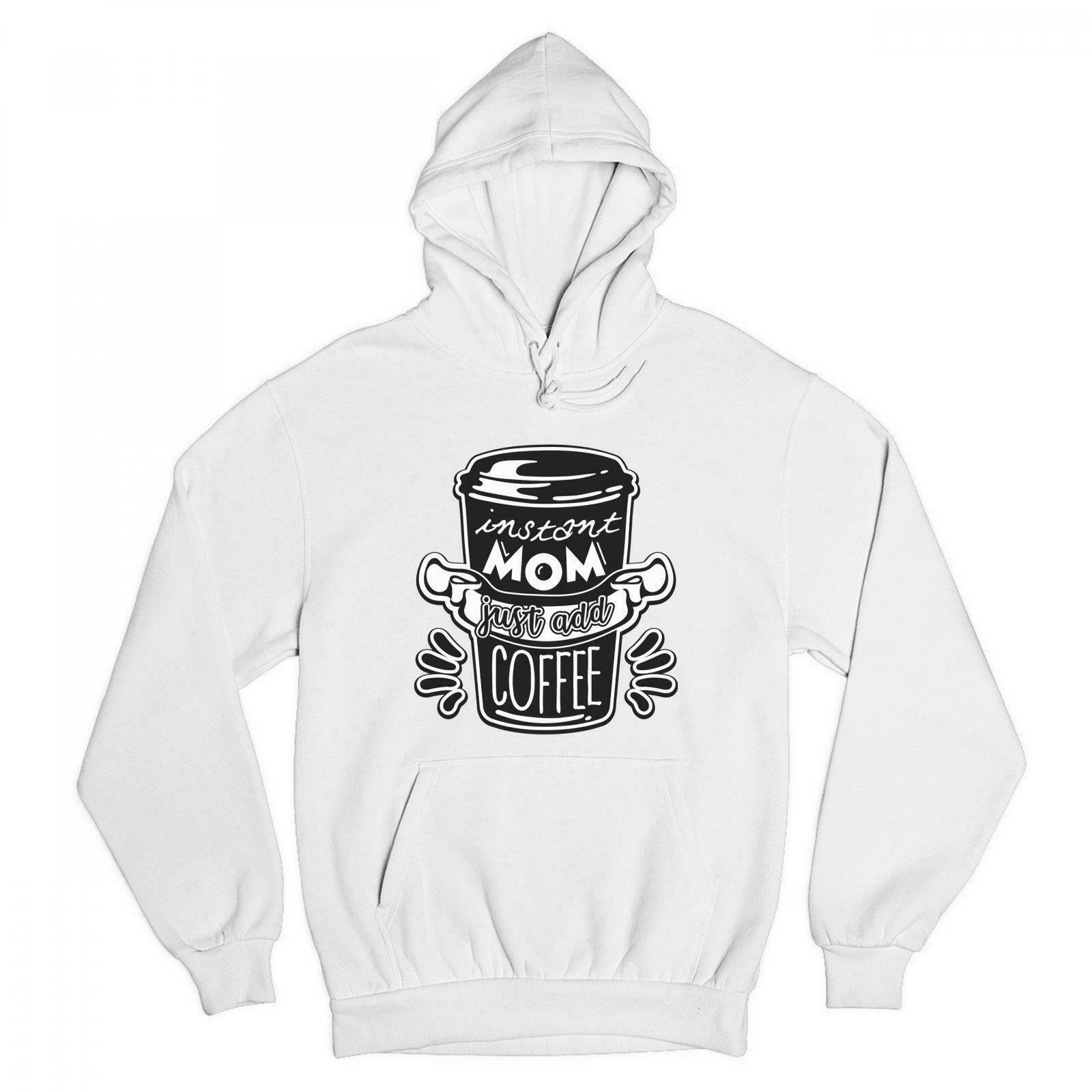 Instant Mom Just Add Coffee Hoodie AL29AG0