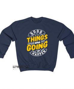 Things Are Going Sweatshirt SD28JN1