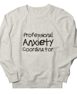 Anxiety Expert Sweatshirt DT23F1