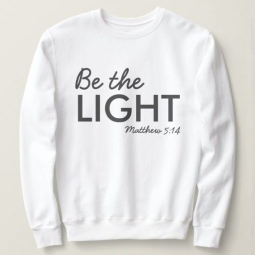 Be The Light Swetshirt DT23F1