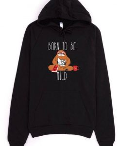 Born To Be Mild Hoodie SR19F1