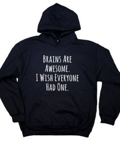 Brains Are Awesome Hoodie AL26F1