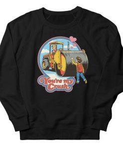You're My Crush Sweatshirt AL10F1