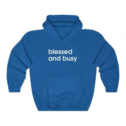 Blessed and Busy Hoodie SR24MA1