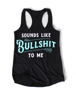 Bullshit to Me Tank Top SRMA1