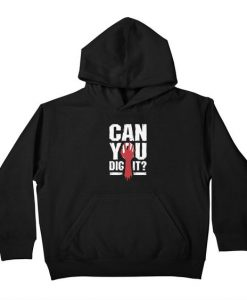 Can You Dig Hoodie SR24MA1