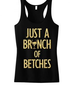 Just a BRUNCH of BETCHES Tanktop SD4MA1