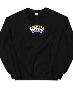 You Are Valid Sweatshirt AL31MA1