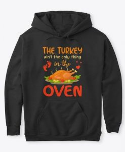Turkey Aint The Only Thing Baby Anouncement Thanksgiving Pregnancy Announcement Hoodie GN26MA1