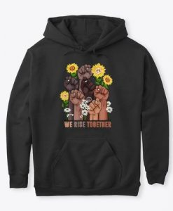We Rise Together Black History Month Hoodie GN26MA1