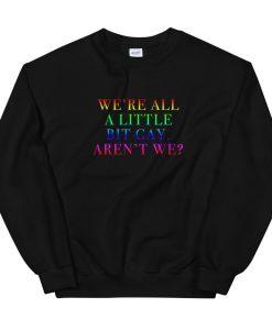 We're All A Little Bit Sweatshirt AL31MA1