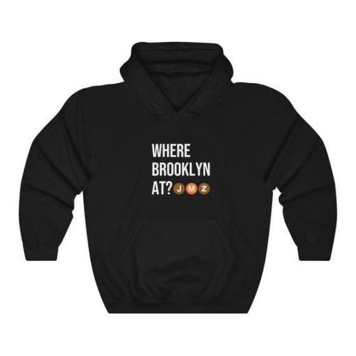 Where Brooklyn At JMZ NYC Hoodie AL8MA1