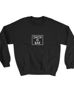Zach is Bae Sweatshirt AL31MA1