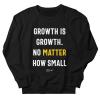 Growth Is Growth Sweatshirt AL12A1