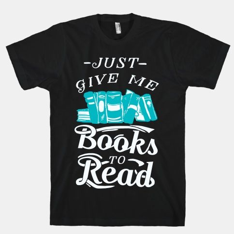 Just Give Me Books To Read T-Shirt AL12A1