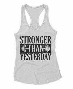 Stronger Than Yesterday Tanktop SD29A1