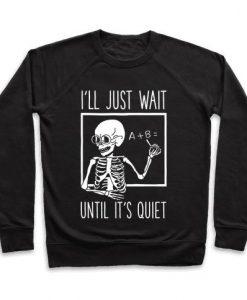 Until It's Quiet Sweatshirt PU3A1