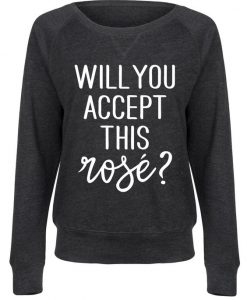 Will You Accept Sweatshirt SD23A1