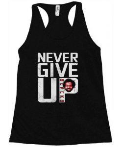 Never Give Up Tanktop AL12A1